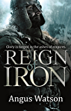 Reign of Iron (The Iron Age Trilogy Book 3)