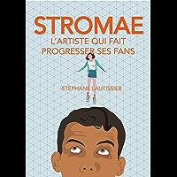 Stromaé, l'artiste qui fait progresser ses fans (French Edition)