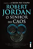 O senhor do caos (A Roda do Tempo Livro 6)