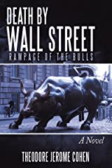 Death by Wall Street: Rampage of the Bulls (Detective Louis Martelli, NYPD, Mystery/Thriller Series Book 1) Kindle Edition