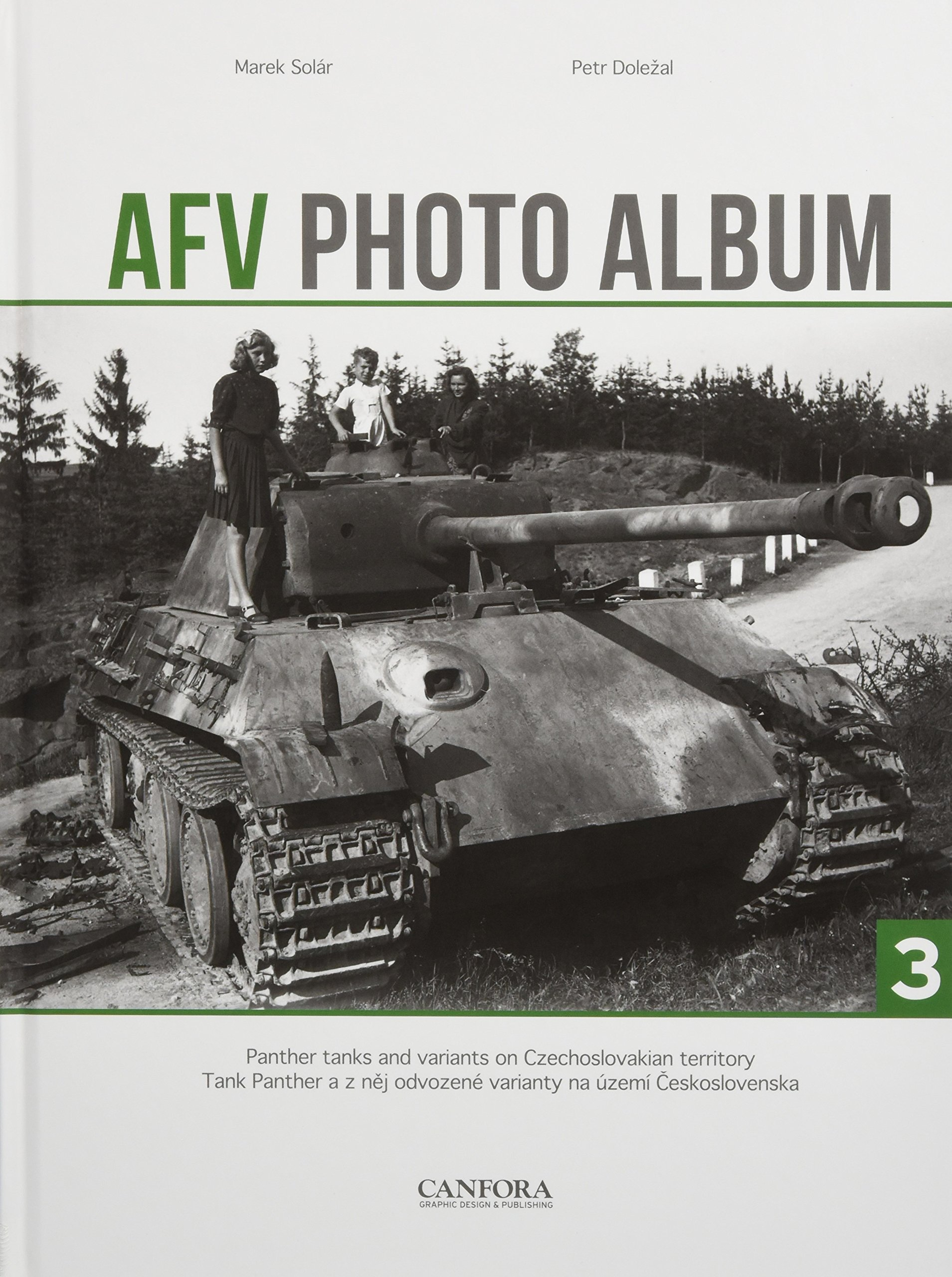 AFV Photo Album: Vol. 3: Panther Tanks and Variants on Czechoslovakian Territory (Czech and English Edition)