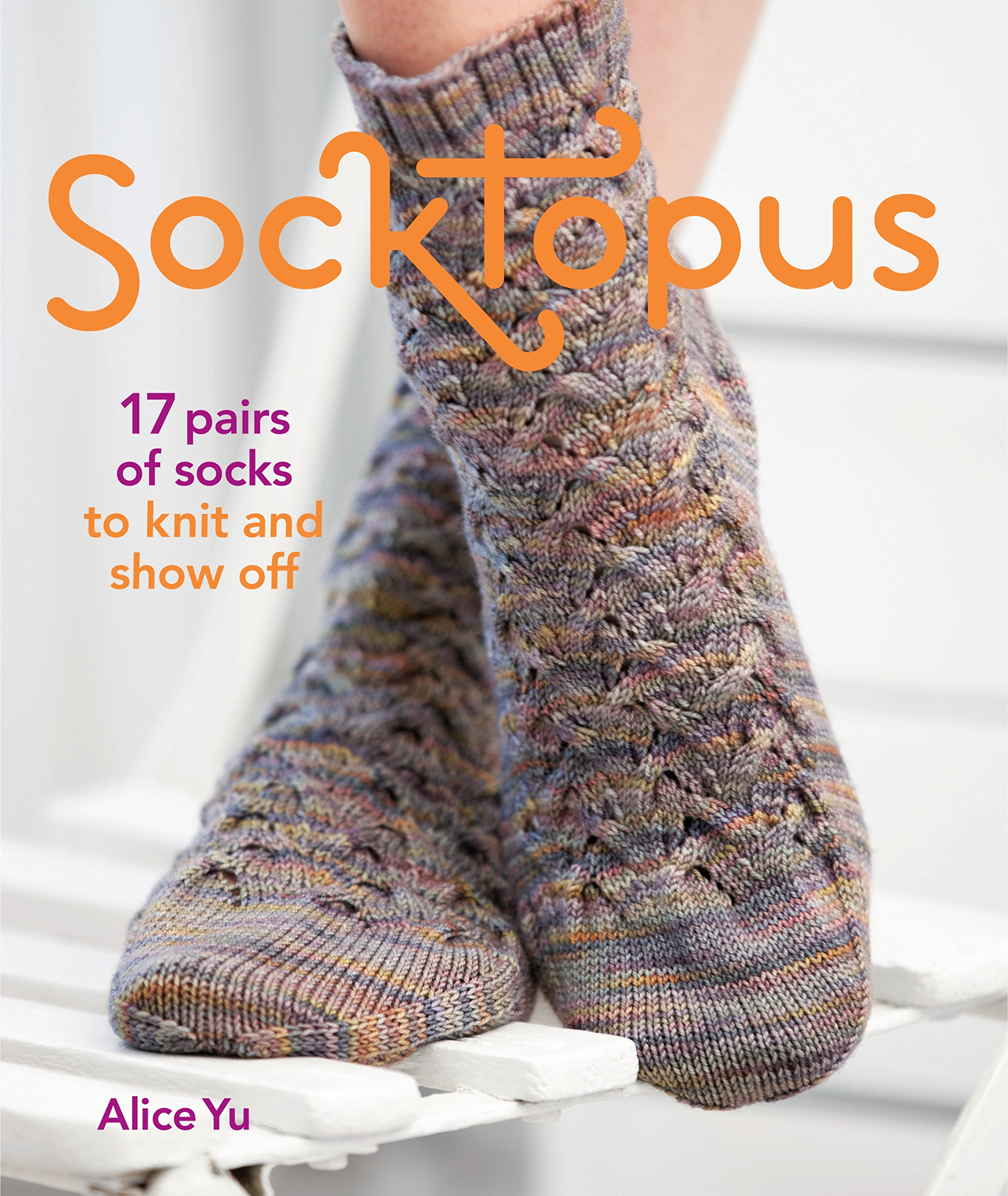 Socktopus: 17 Pairs of Socks to Knit and Show Off: Alice Yu ...