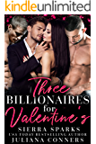 Three Billionaires for Valentine's: An MFMM Menage Reverse Harem Romance