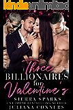 Three Billionaires for Valentine's: An MFMM Menage Reverse Harem Romance