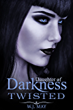 Twisted: A Vampire Werewolf Paranormal Romance (Daughters of Darkness: Victoria's Journey Book 4)