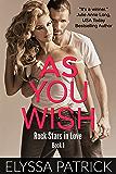 As You Wish (Rock Stars in Love  Book 1)
