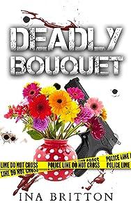 Deadly Bouquet (Deadly Ridgeview Series Book 1)