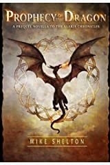 Prophecy Of The Dragon: A prequel novella to The Alaris Chronicles Kindle Edition