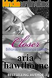 Closer - Billionaire Romance Novel
