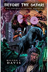 Before The Safari: The Changa's Safari Prequel Anthology Kindle Edition