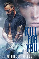 Kill For You: A Dark Post-Apocalyptic Romance (Catastrophe Series Book 2) Kindle Edition