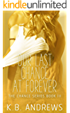 Our Last Chance at Forever (The Chance Series Book 3)