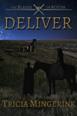 Deliver (The Blades of Acktar Book 4) Kindle Edition