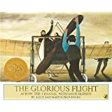 The Glorious Flight: Across the Channel with Louis Bleriot July 25, 1909 (Picture Puffin Books)