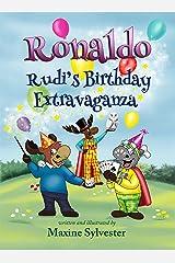 Ronaldo: Rudi's Birthday Extravaganza (Ronaldo the Flying Reindeer Book 3) Kindle Edition