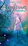 Feentraum und Sternentanz (Fantasy-Romane 4)