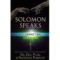 Solomon Speaks: On Reconnecting Your Life
