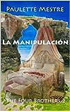 La Manipulación (The Four Brothers nº 2)