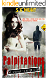 Palpitations: Surviving The Zombie Apocalypse Road Trip (The Highway To Never After Book 1)