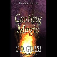 Casting Magic: The Angela Tanner Files #1: A Grazi Kelly Universe Novella (English Edition)