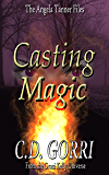Casting Magic: The Angela Tanner Files #1: A Grazi Kelly Universe Novella
