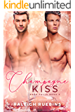Champagne Kiss: Rose Falls Book 3