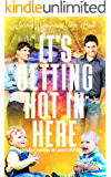 It's Getting Hot in Here: An Enemies to Lovers MPreg (Salacious Summer Singe Book 3)
