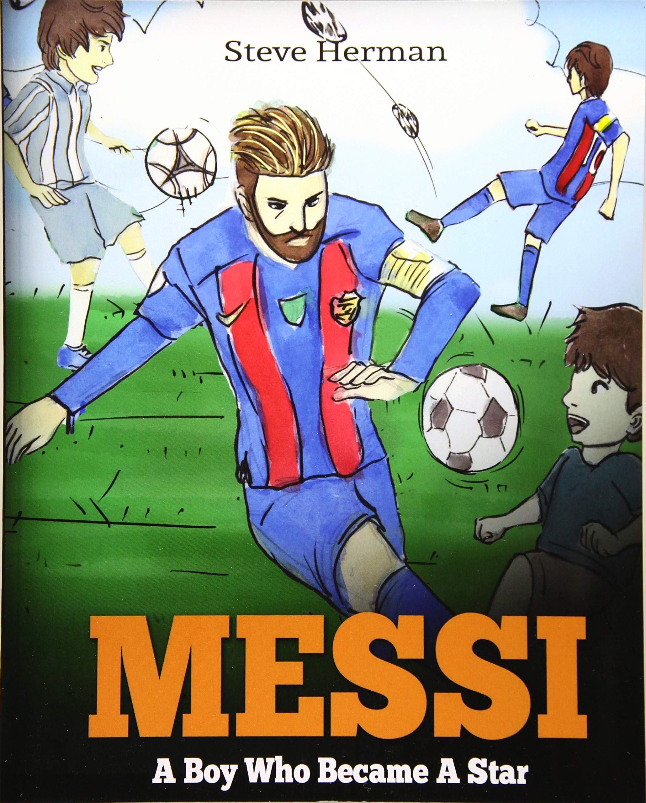 5a7412b2243 Messi  A Boy Who Became A Star. Inspiring children book about one of ...