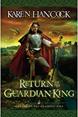Return of the Guardian-King (Legends of the Guardian-King Book #4) (Legends Of The Guardian-King Series) Kindle Edition