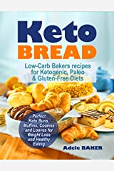 Keto Bread: Low-Carb Bakers recipes for Ketogenic, Paleo, & Gluten-Free Diets. Perfect Keto Buns, Muffins, Cookies and Loaves for Weight Loss and Healthy Eating. (keto snacks, keto fat bombs) Kindle Edition
