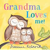 Grandma Loves Me!: A Sweet Baby Animal Book About a Grandmother's Love (Gifts for Grandchildren or Grandma) (Marianne Richmon