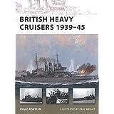 British Heavy Cruisers 1939–45 (New Vanguard)