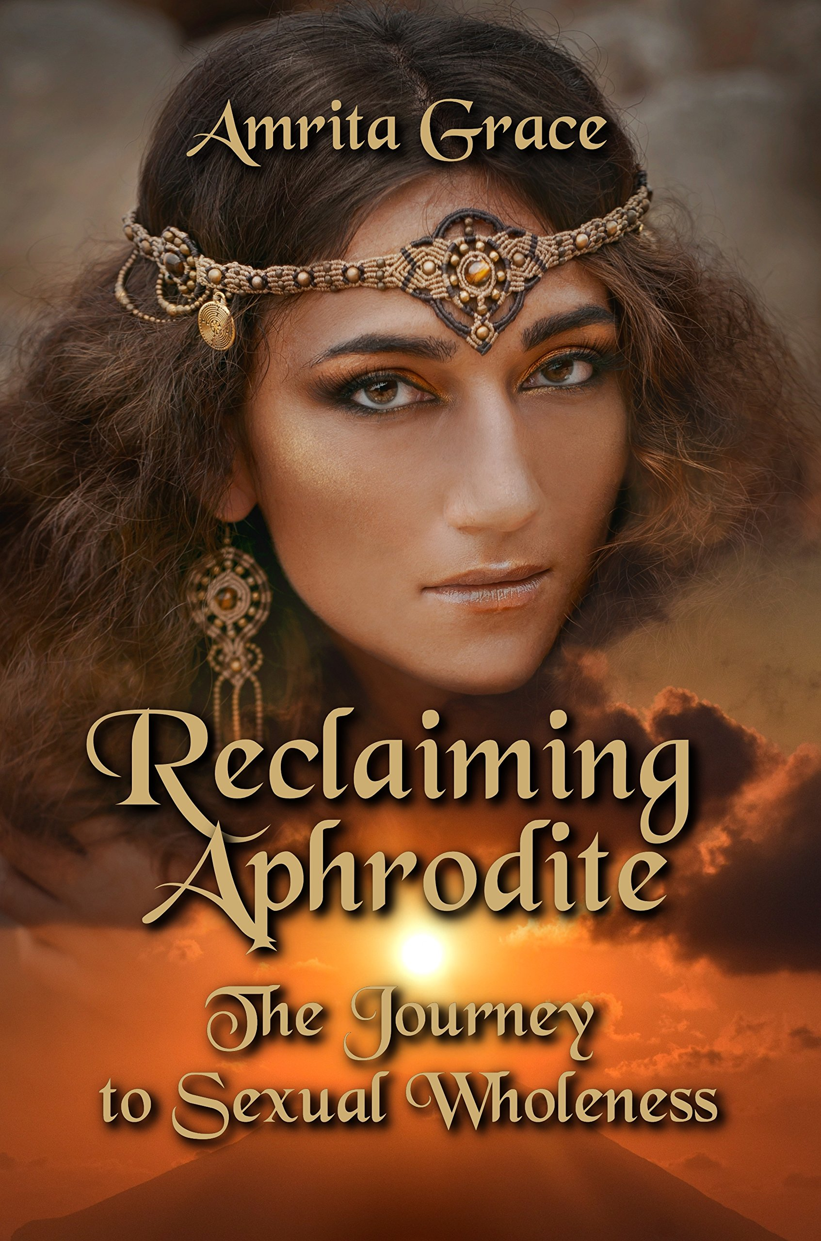 Reclaiming Aphrodite-The Journey to Sexual Wholeness pdf