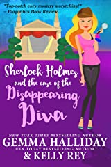 Sherlock Holmes and the Case of the Disappearing Diva (Marty Hudson Mysteries Book 2) Kindle Edition