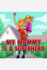 Books for Kids: My Mommy is a Superhero: (Children's book about a Cute Girl and his Superhero Mom, Picture Books, Preschool Books, Ages 3-5, Baby Books, Kids Book, Bedtime Story Kindle Edition