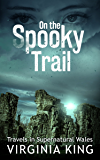 On the Spooky Trail: Travels in Supernatural Wales