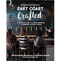 East Coast Crafted: The Essential Guide to the Beers, Breweries, and Brewpubs of Atlantic Canada [Lingua Inglese]