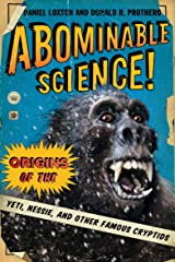 Abominable Science!: Origins of the Yeti, Nessie, and Other Famous Cryptids Kindle Edition