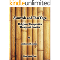 Ayurveda and Thai Yoga: Religious Therapeutics Theory and Practice