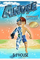 Andee The Aquanaut: Guardian of the Great Seas; Series 1: Guardian of the Great Seas (Andee The Aquanaut Series) Kindle Edition