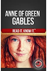 Anne of Green Gables (Annotated): (Read it and Know it Edition) Kindle Edition