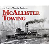 McAllister Towing 150 Years of Family Business