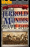 Slave Ship (The Shame & Glory Saga Book 1)