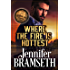 Where the Fire Is Hottest: Bourbonland Book 3