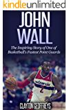 John Wall: The Inspiring Story of One of Basketball's Fastest Point Guards (Basketball Biography Books) (English Edition)