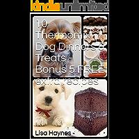 10 Thermomix Dog Dinners & Treats - Bonus 5 FREE extra recipes (Volume 1)