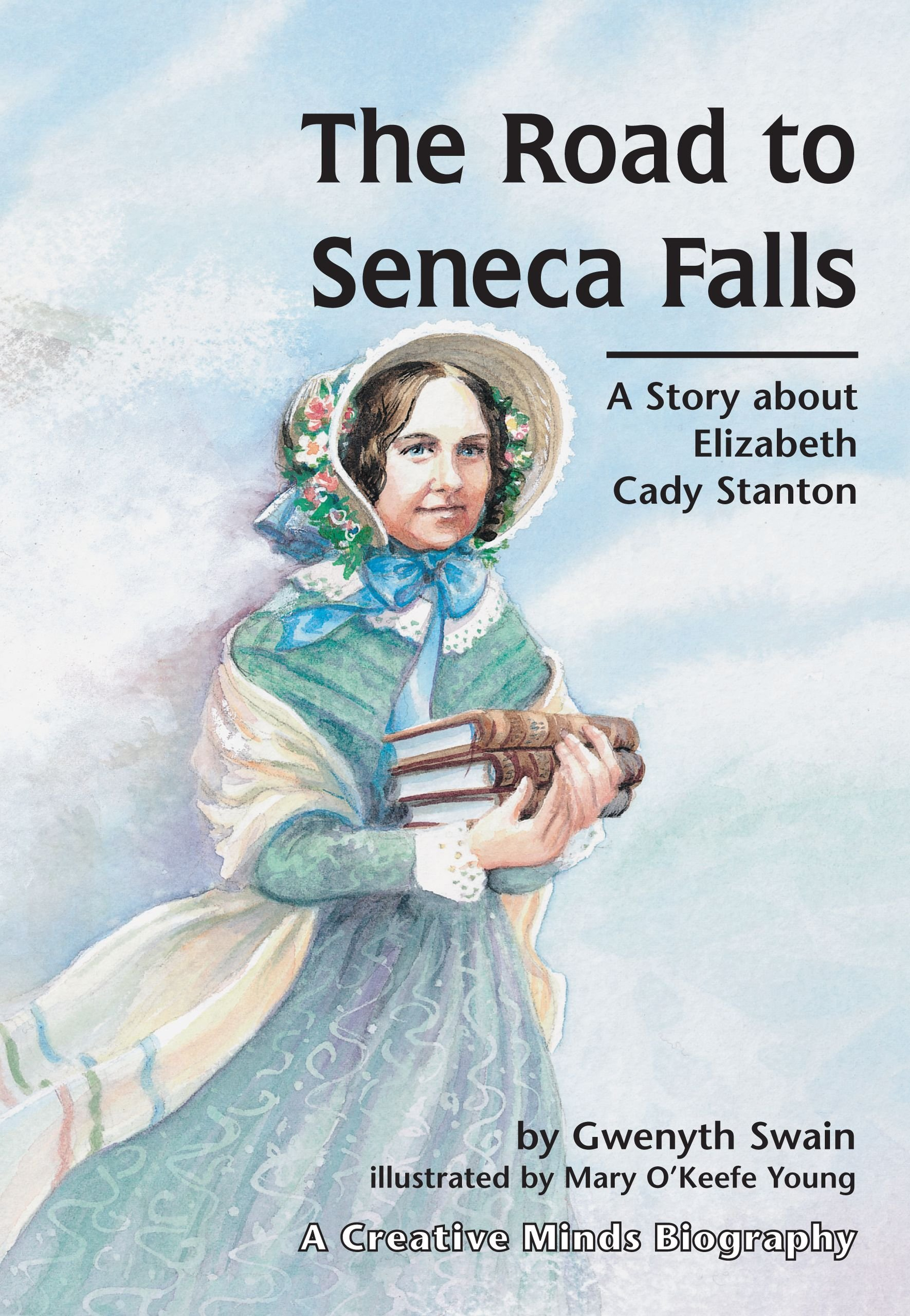 The Road to Seneca Falls (Creative Minds Biography) (Carolrhoda Creative Minds Book)