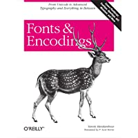 Fonts and Encodings: From Advanced Typography to Unicode and Everything in Between