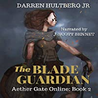 The Blade Guardian: A LitRPG Saga: Aether Gate Online, Book 2