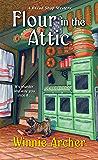 Flour in the Attic (A Bread Shop Mystery Book 4)